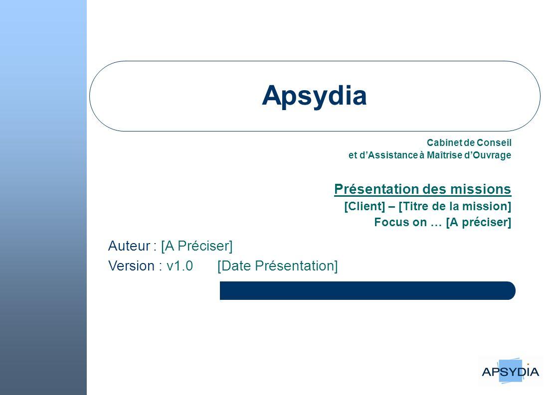 Apsydia Présentation des missions Auteur : [A Préciser]